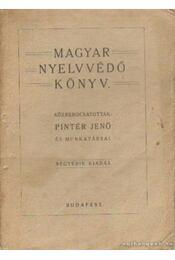 Magyar nyelvvédő könyv - Pintér Jenő - Régikönyvek