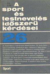 A sport és testnevelés időszerű kérdései 26. - Nádori László dr. - Régikönyvek