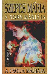 A sors mágiája - A csoda mágiája - Szepes Mária - Régikönyvek