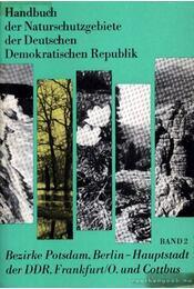 Handbuch der Naturschutzgebiete der Deutschen Demokratischen Republik Band 2. - Több német szerző - Régikönyvek