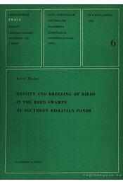 Density and Breeding of Birds in the Reed Swamps of Southern Moravian Ponds (Sűrűség és madárszaporulat Dél-Morávia tavainak nádasaiban) - Hudec, Karel - Régikönyvek