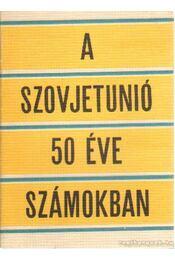 A Szovjetunió 50 éve számokban - Holka Gyula, Vajda Péter - Régikönyvek