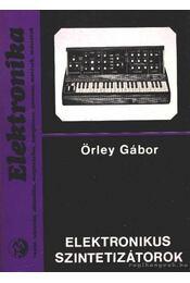 Elektronikus szintetizátorok - Örley Gábor - Régikönyvek