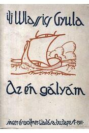 Az én gályám (dedikált) - ifj. Wlassics Gyula - Régikönyvek