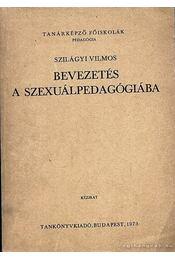 Bevezetés a szexuálpedagógiába - Szilágyi Vilmos - Régikönyvek