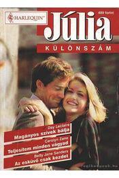 Magányos szívek bálja - Teljesítem minden vágyad - Az esküvő csak kezdet 1999/1. Júlia különszám - Zane, Carolyn, Leclaire, Day, Sanders, Betty Jane - Régikönyvek