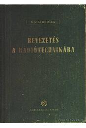Bevezetés a rádiótechnikába - Kádár Géza - Régikönyvek