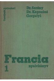 Francia nyelvkönyv I. - Gergelyi Mihály, Dr. Kaposi Tamásné, Dr. Serény Andor - Régikönyvek