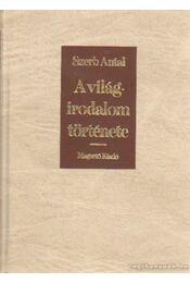 A világirodalom története I-II. - Szerb Antal - Régikönyvek