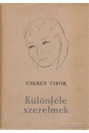 Különféle szerelmek - Cseres Tibor - Régikönyvek