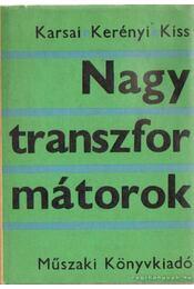 Nagytranszformátorok - Kiss László, Karsai Károly dr., Kerényi Dénes dr. - Régikönyvek