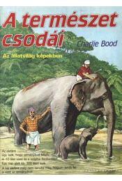 A természet csodái 1. - Charlie Bood - Régikönyvek