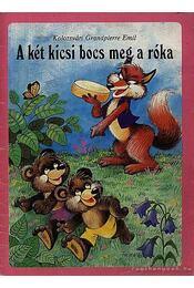 A két kicsi bocs meg a róka - Kolozsvári Grandpierre Emil - Régikönyvek