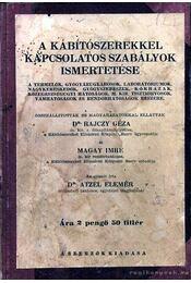 A kábítószerekkel kapcsolatos szabályok ismertetése - Magay Imre, Dr. Rajczy Géza, Dr. Atzél Elemér - Régikönyvek