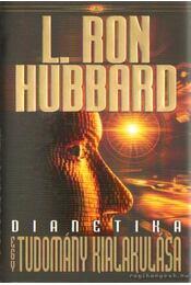 Dianetika - Egy tudomány kialakulása - L. Ron Hubbard - Régikönyvek