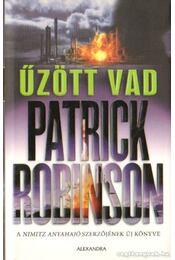 Űzött vad - Patrick Robinson - Régikönyvek