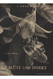 Blüte und Insekt (A virág és a rovar) - Günter Olberg - Régikönyvek