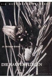 Die Raupenfliegen (Fürkészlegyek) - Gabler, Hellmuth - Régikönyvek