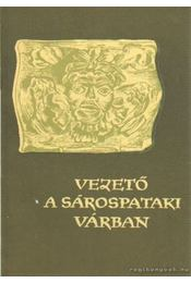 Vezető a sárospataki várban - Balassa Iván - Régikönyvek