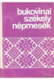 Bukovinai székely népmesék I. - Sebestyén Ádám - Régikönyvek