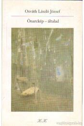 Önarckép - általad (dedikált) - Osváth László József - Régikönyvek