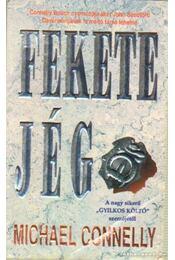 Fekete jég - Michael Connelly - Régikönyvek