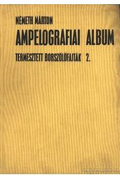 Ampelográfiai album II. kötet - Németh Márton - Régikönyvek