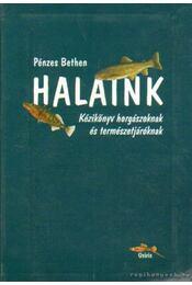 Halaink - Pénzes Bethen - Régikönyvek