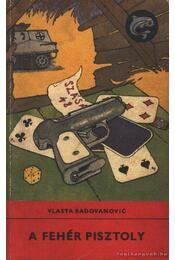 A fehér pisztoly - Radovanovic, Vlasta - Régikönyvek