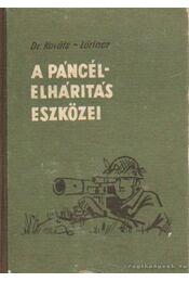 A páncélelhárítás eszközei - Kováts Zoltán, Lőrincz István - Régikönyvek