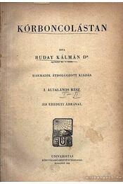 Kórboncolástan I.- kötet - Buday Kálmán,dr. - Régikönyvek