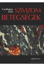 Szívizombetegségek - Cserhalmi Lívia - Régikönyvek