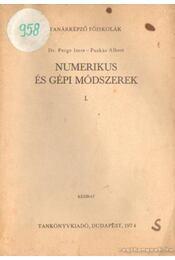 Numerikus és gépi módszerek I. - Dr. Perge Imre, Puskás Albert - Régikönyvek
