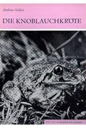 Die Knoblauchkröte (A barna ásóbéka) 1984. - Nöllert, Andreas - Régikönyvek