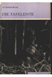 Die Tafelente (A barátréce) - Einhard Bezzel - Régikönyvek