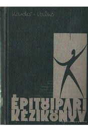 Építőipari kézikönyv I. - Valkó Ödön (szerk.), Kardos Andor - Régikönyvek