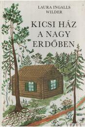 Kicsi ház a nagy erdőben - Wilder, Laura Ingalls - Régikönyvek