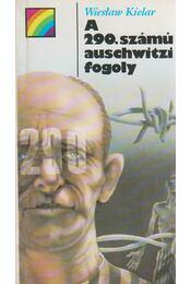 A 290. számú auschwitzi fogoly - Kielar, Wieslaw - Régikönyvek