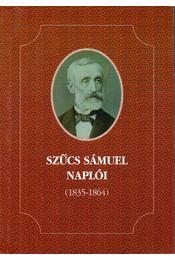 Szűcs Sámuel naplói (1835-1864) - Kilián István, Dobrossy István - Régikönyvek