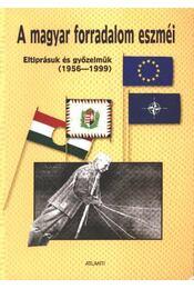 A magyar forradalom eszméi - Király Béla, Congdon, Lee W. - Régikönyvek