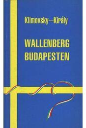 Wallenberg Budapesten - Király Ferenc, Klimovsky, Elisabeth - Régikönyvek