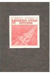 Modern utak építése - Király Kálmán - Régikönyvek