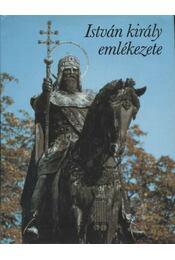 István király emlékezete - Király László - Régikönyvek