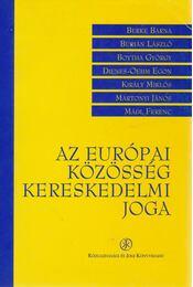 Az Európai Közösség kereskedelmi joga - Király Miklós - Régikönyvek