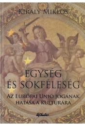Egység és sokféleség - Király Miklós - Régikönyvek