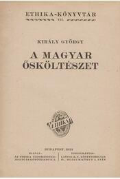 A magyar ősköltészet - Király György - Régikönyvek