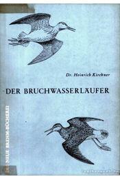Der Bruchwasserlaufer (A réti cankó)-1963 - Kirchner, Heinrich dr. - Régikönyvek