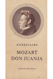 Mozart Don Juanja - Kirkegaard, Soren - Régikönyvek