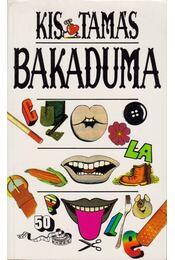 Bakaduma - Kis Tamás - Régikönyvek