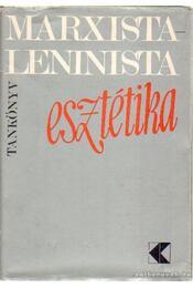Marxista-Leninista esztétika - Kis Tamás - Régikönyvek